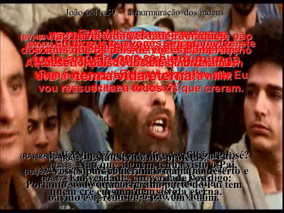 Ora, Ele é apenas Jesus, o filho de José;