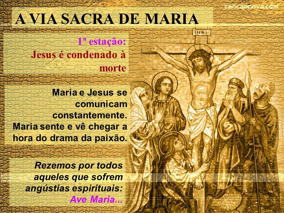 A VIA SACRA DE MARIA 1ª estação: Jesus é condenado à morte