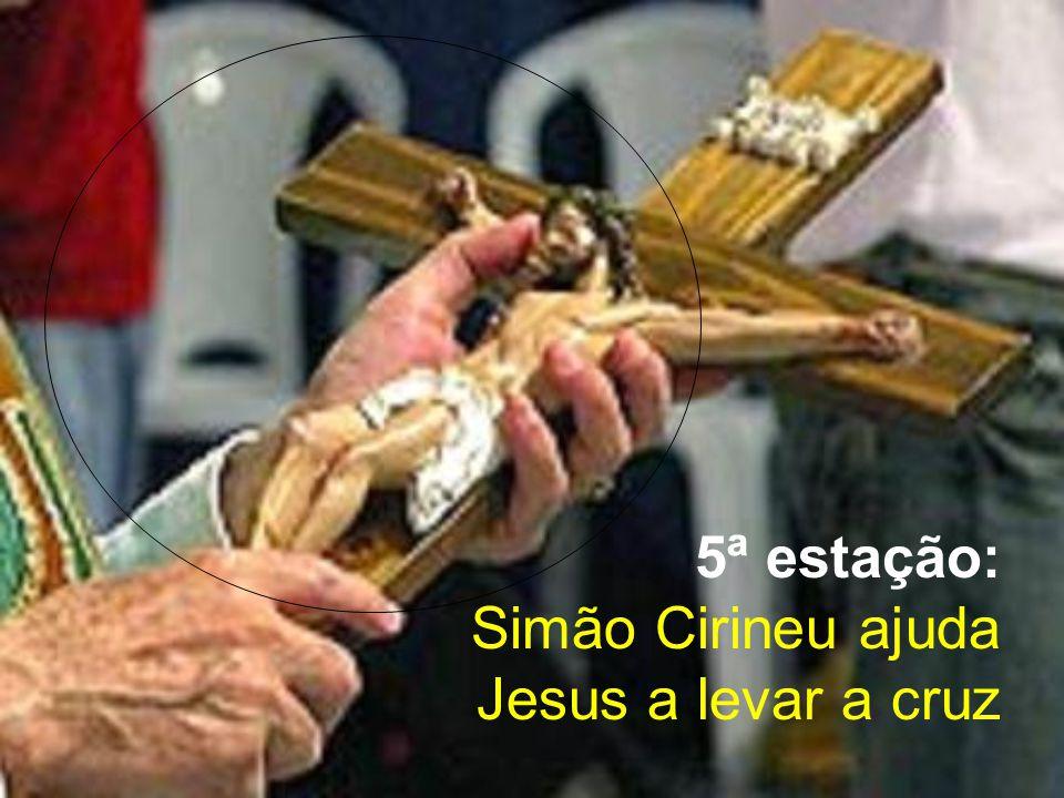 5ª estação: Simão Cirineu ajuda Jesus a levar a cruz