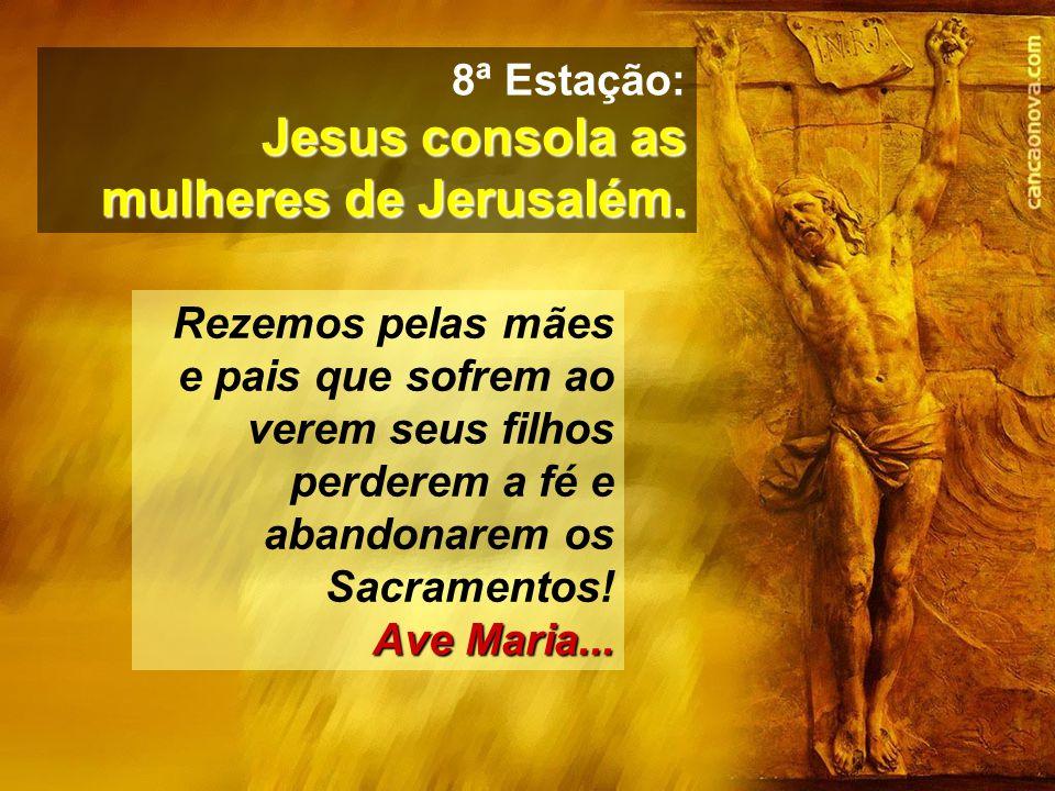 Jesus consola as mulheres de Jerusalém.