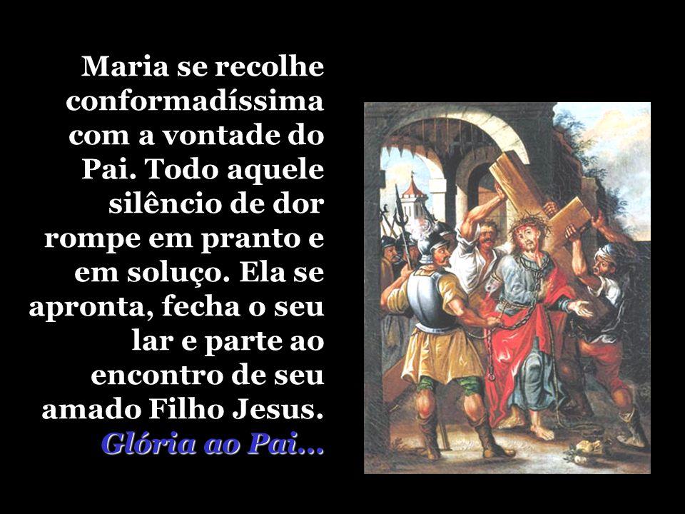 Maria se recolhe conformadíssima com a vontade do Pai