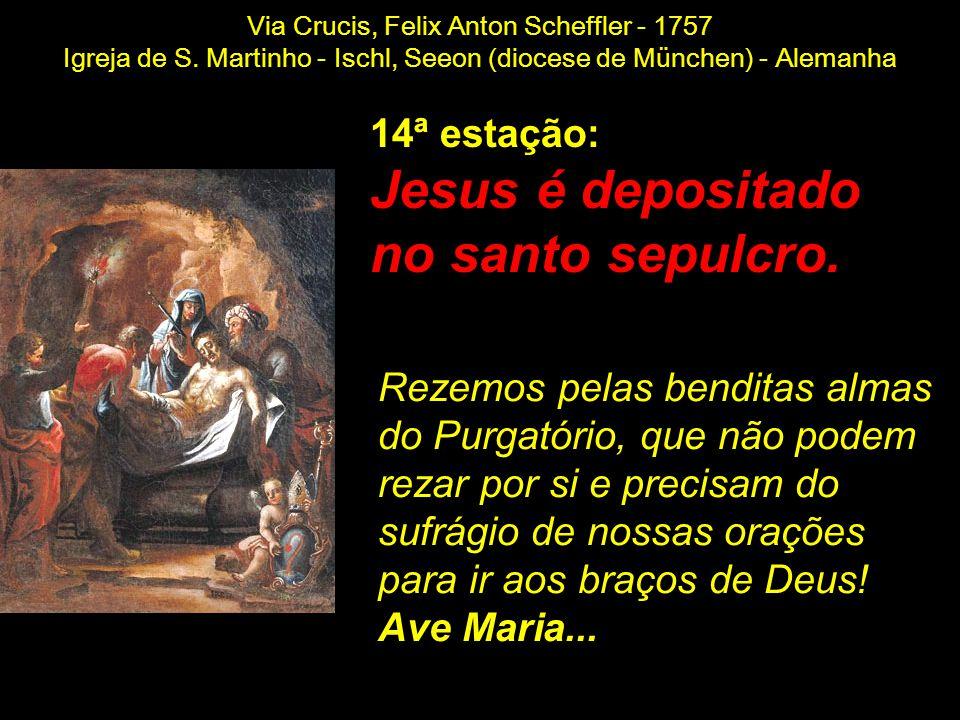 Jesus é depositado no santo sepulcro. 14ª estação: