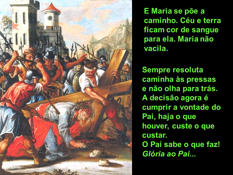 E Maria se põe a caminho. Céu e terra ficam cor de sangue para ela