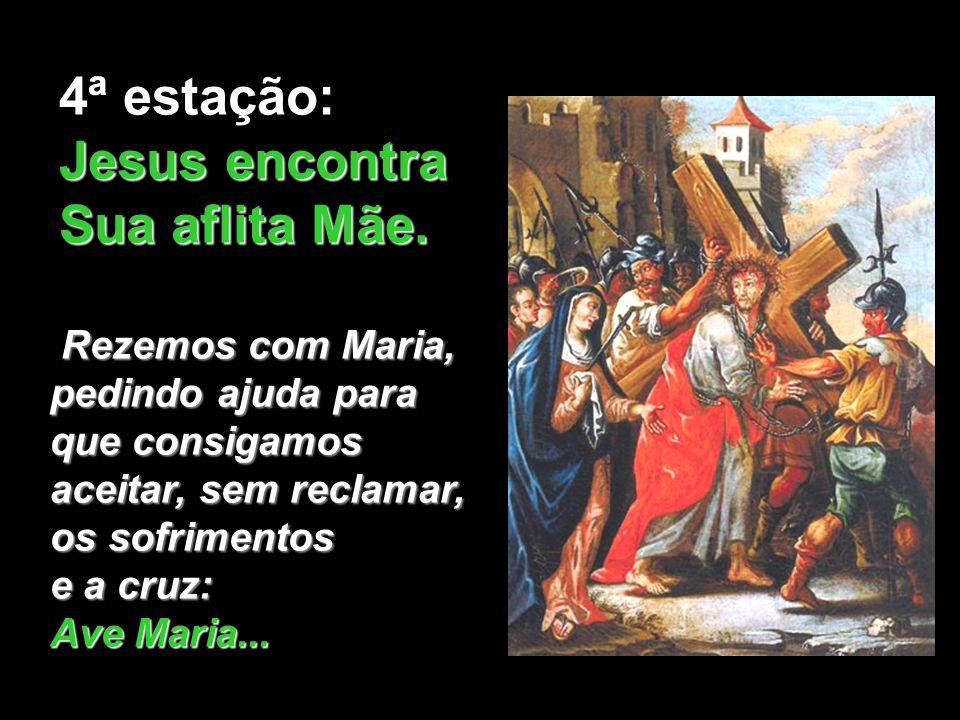 Jesus encontra Sua aflita Mãe.