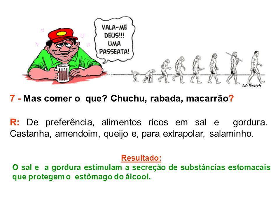 7 - Mas comer o que Chuchu, rabada, macarrão