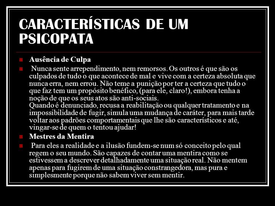 CARACTERÍSTICAS DE UM PSICOPATA