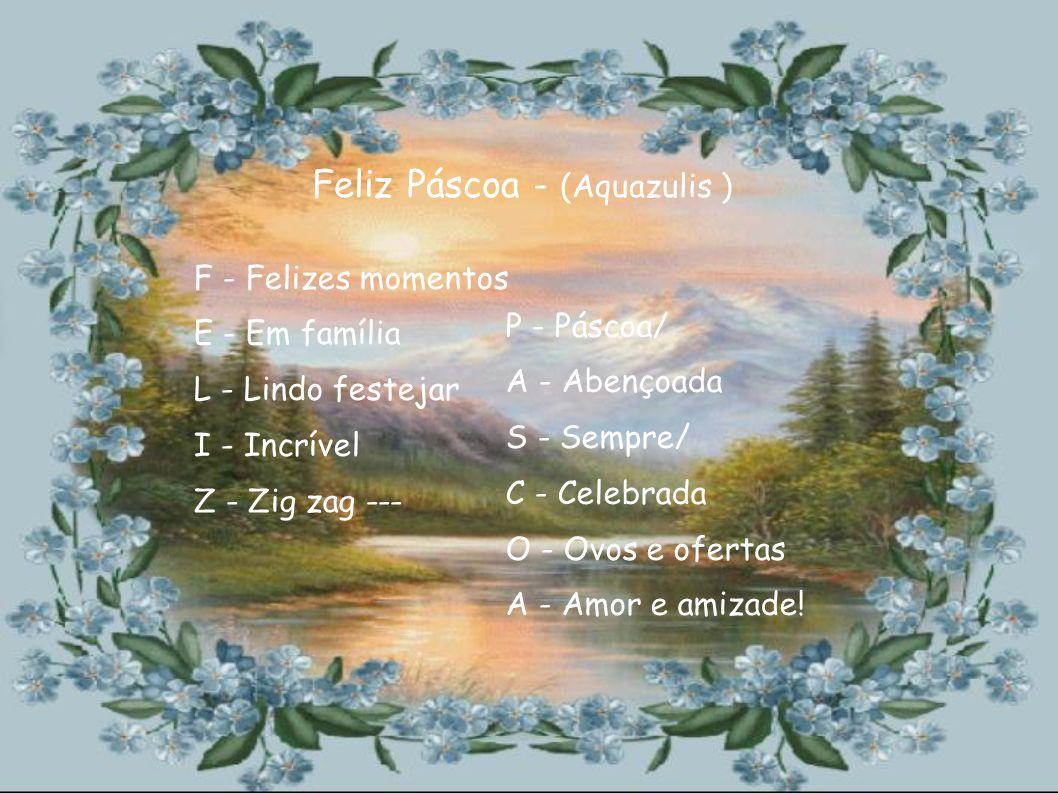Feliz Páscoa - (Aquazulis )