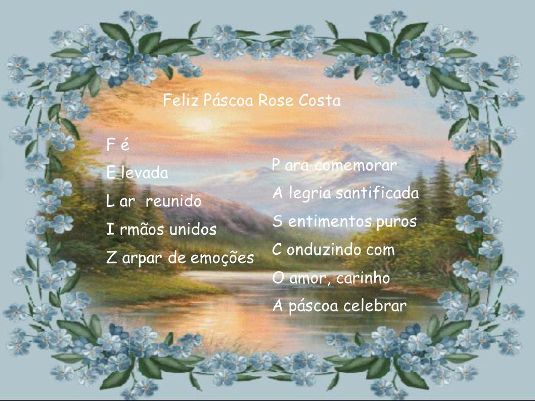 Feliz Páscoa Rose Costa