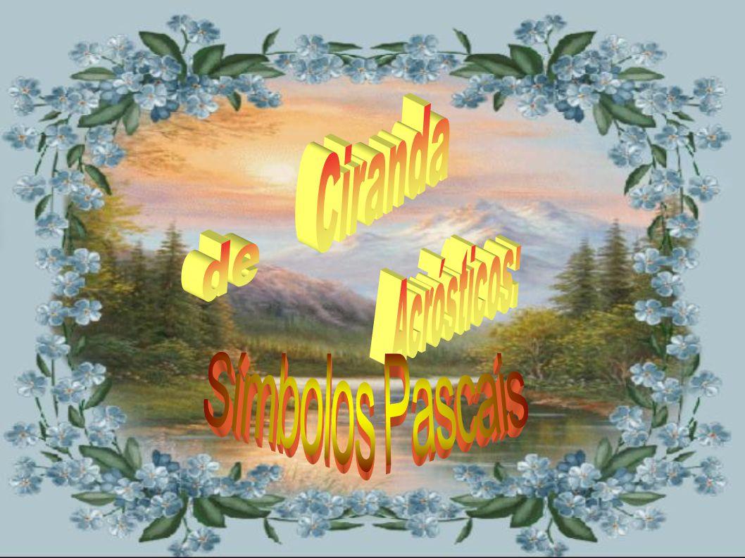 Ciranda de Acrósticos: Símbolos Pascais