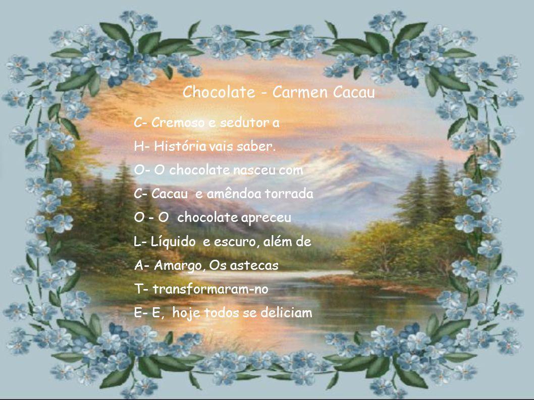 Chocolate - Carmen Cacau