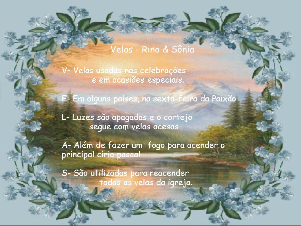 Velas - Rino & Sônia V- Velas usadas nas celebrações