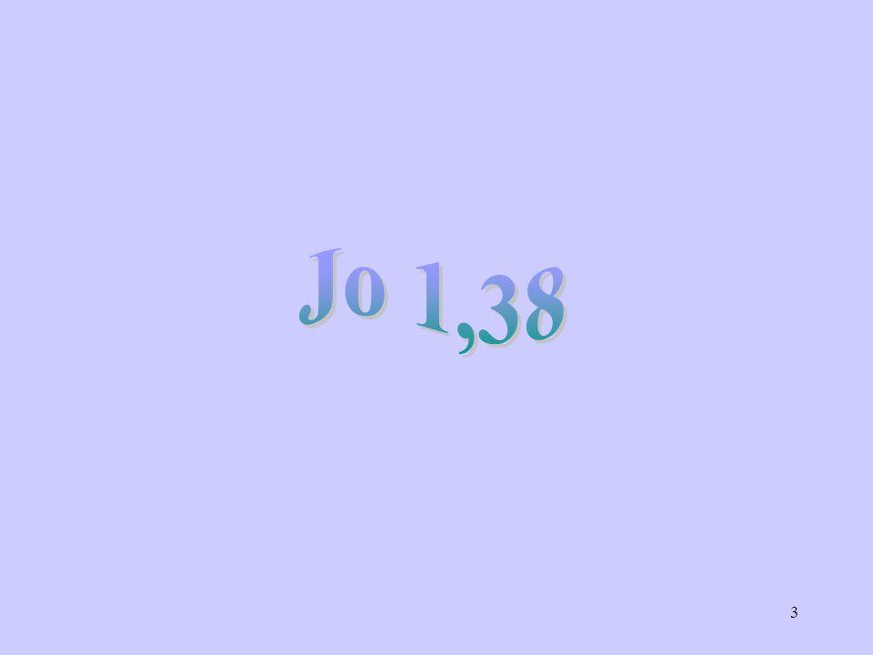 Jo 1,38