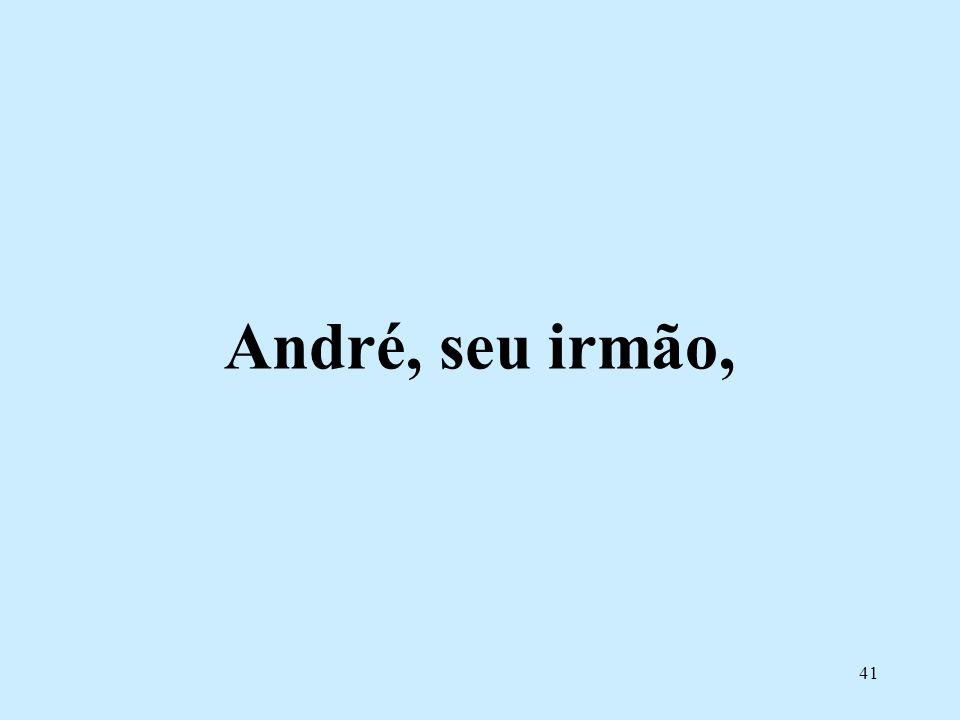 André, seu irmão,