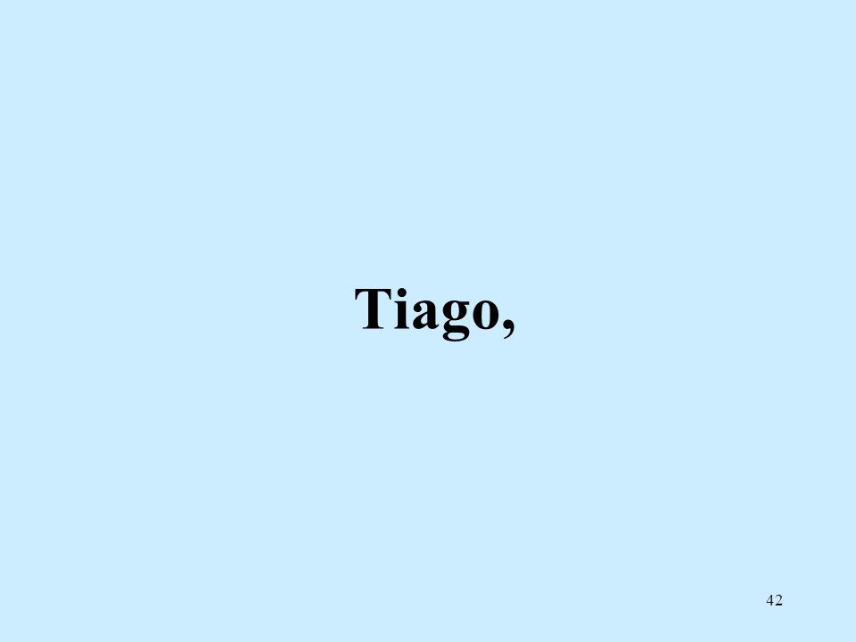 Tiago,