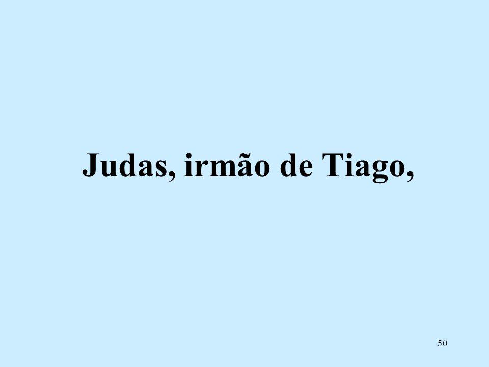 Judas, irmão de Tiago,