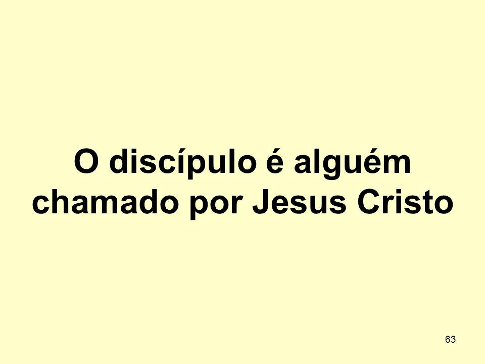 O discípulo é alguém chamado por Jesus Cristo