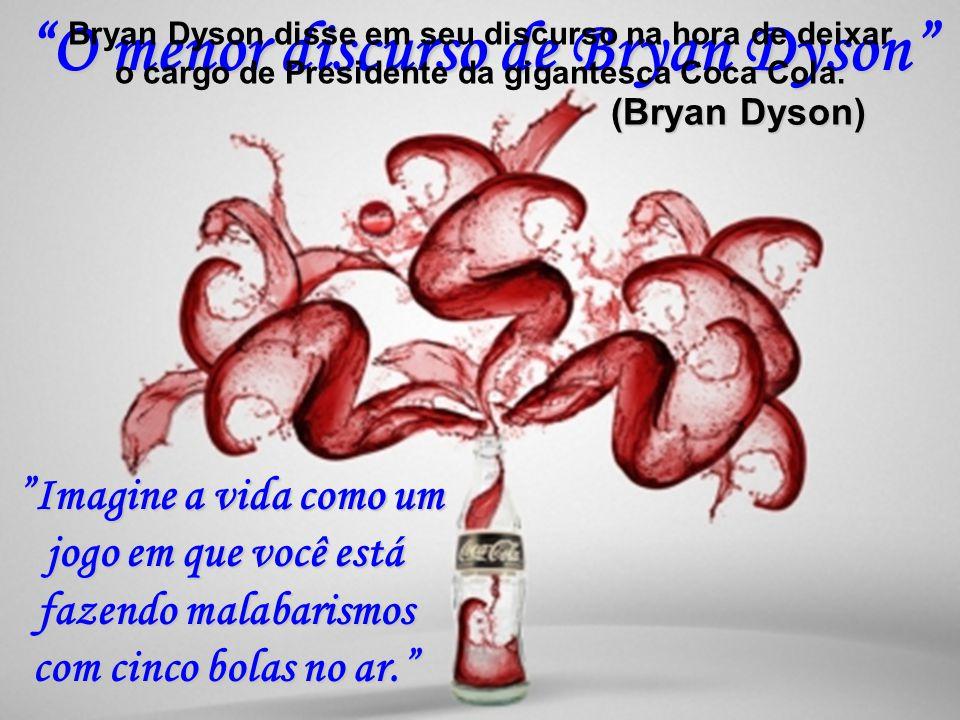 O menor discurso de Bryan Dyson