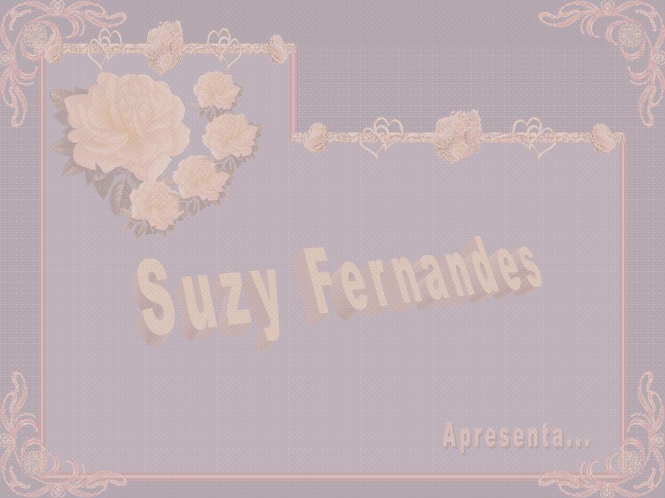 Suzy Fernandes Apresenta...