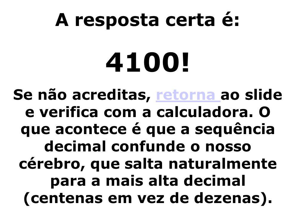 A resposta certa é: 4100!