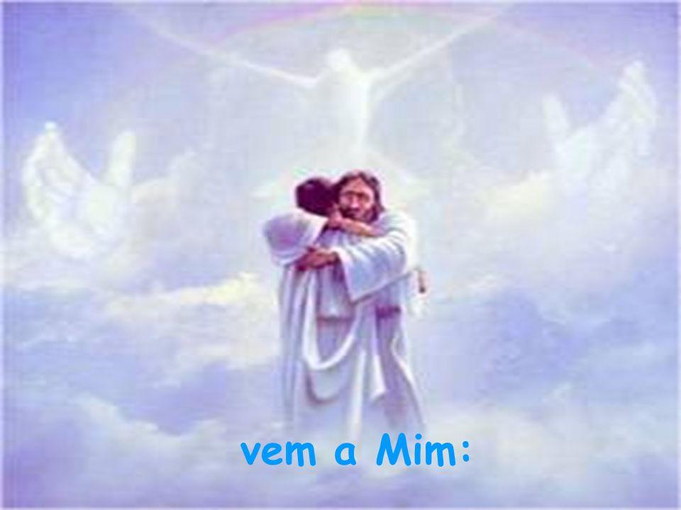 vem a Mim: