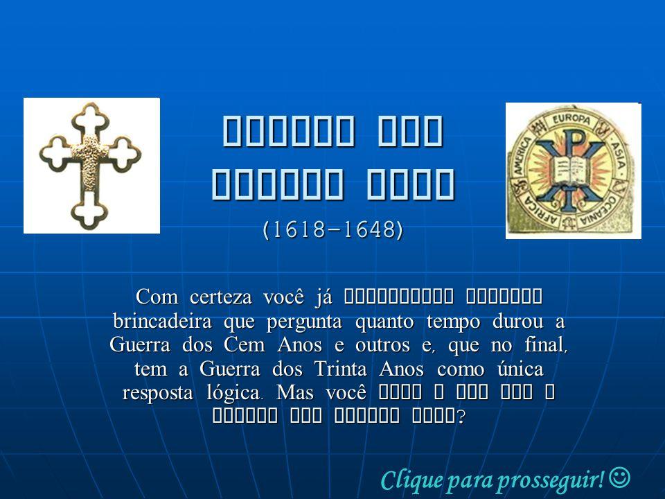 GUERRA DOS TRINTA ANOS (1618-1648)