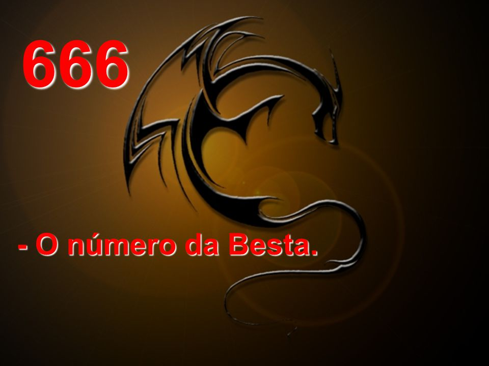 6 6 6 - O número da Besta.