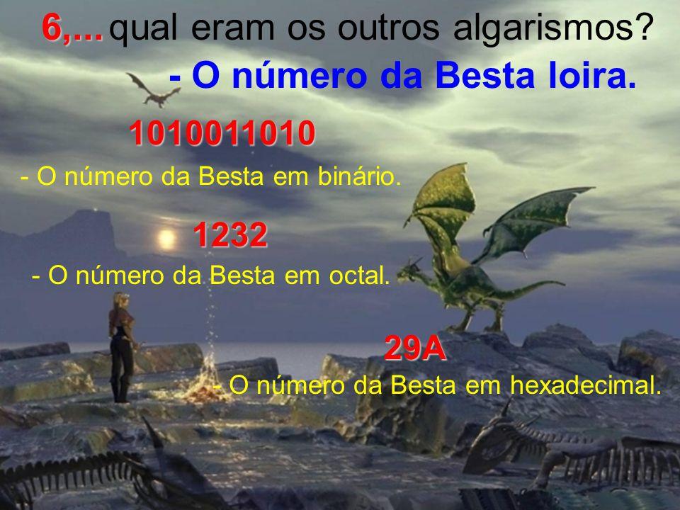 - O número da Besta loira. - A Besta de ponta cabeça.