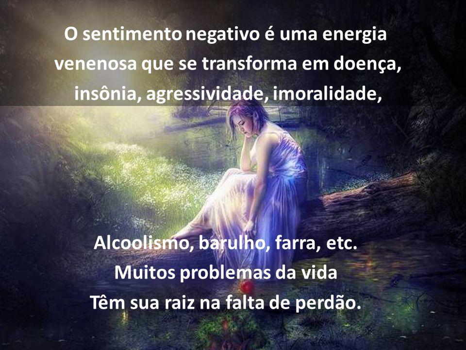 O sentimento negativo é uma energia