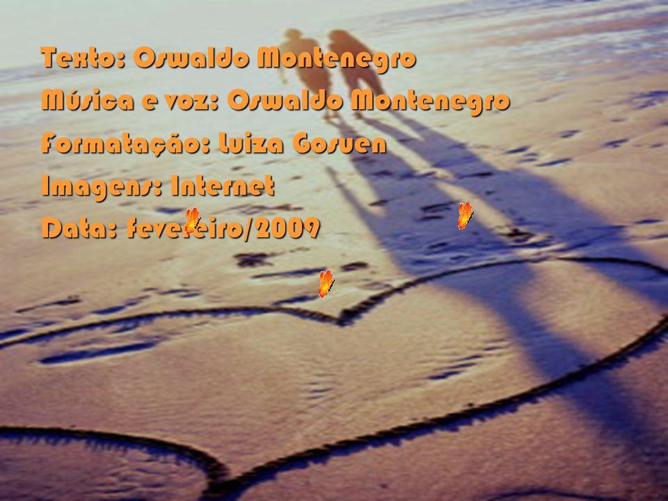 Texto: Oswaldo Montenegro