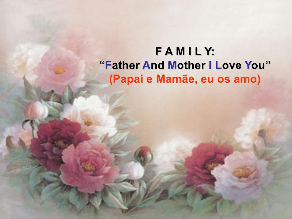Father And Mother I Love You (Papai e Mamãe, eu os amo)