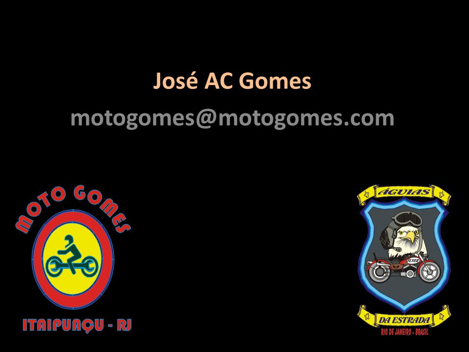 José AC Gomes motogomes@motogomes.com