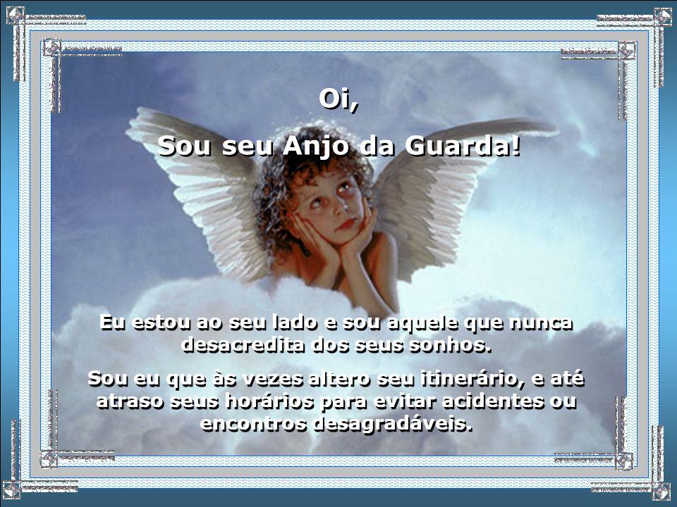 Oi, Sou seu Anjo da Guarda!