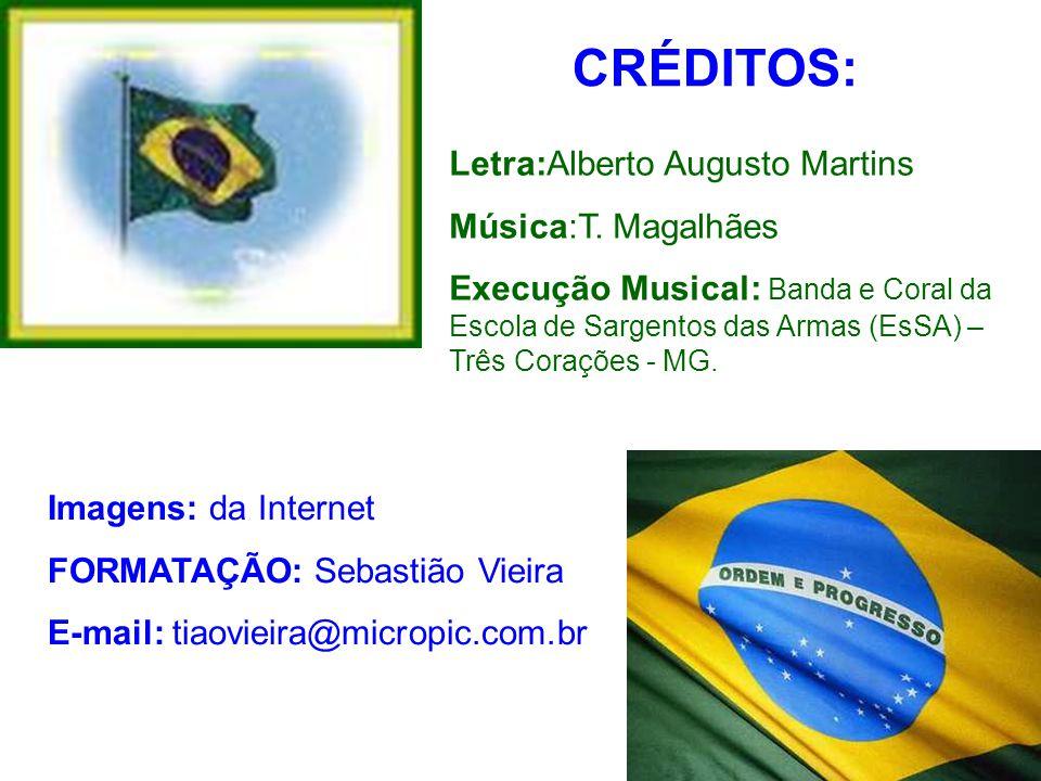 CRÉDITOS: Letra:Alberto Augusto Martins Música:T. Magalhães