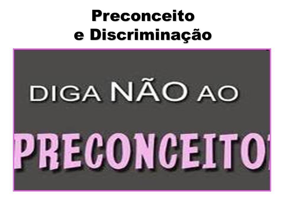 Preconceito e Discriminação