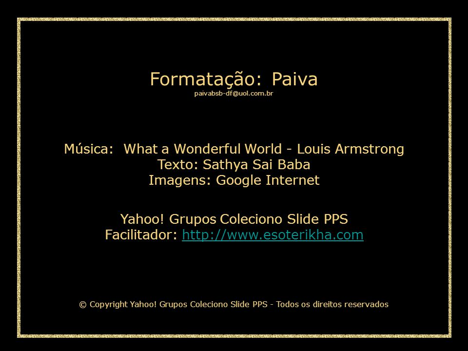 Formatação: Paiva Música: What a Wonderful World - Louis Armstrong