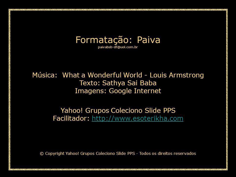 Formatação: Paiva Música: What a Wonderful World - Louis Armstrong