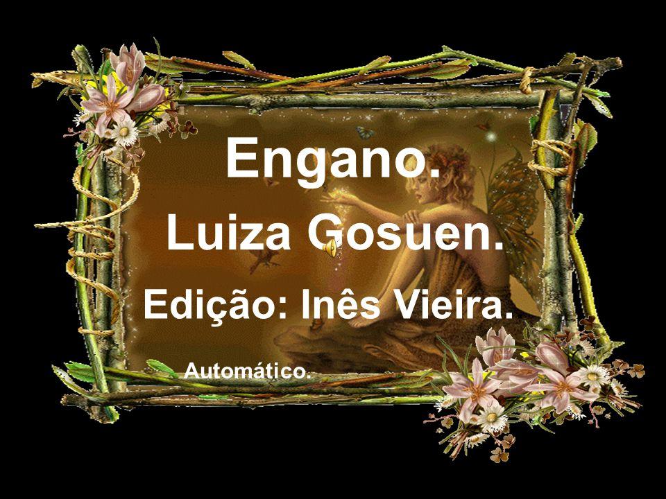 Engano. Luiza Gosuen. Edição: Inês Vieira.. Automático.