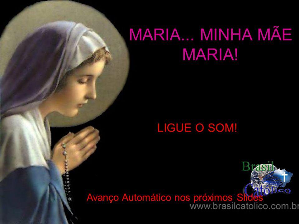 MARIA... MINHA MÃE MARIA! LIGUE O SOM!