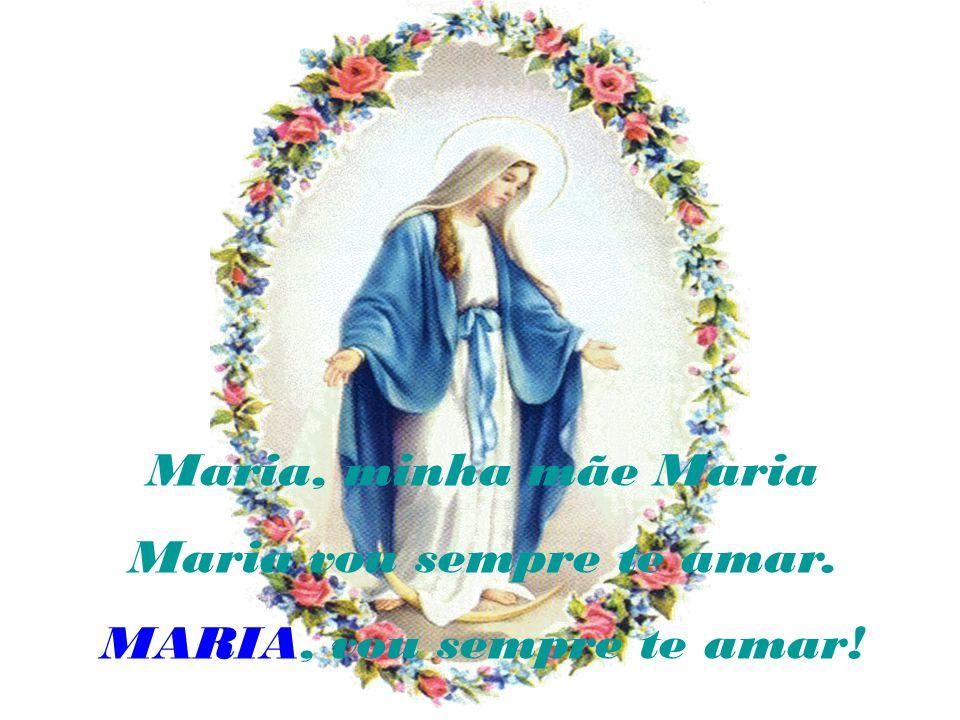 Maria vou sempre te amar. MARIA, vou sempre te amar!
