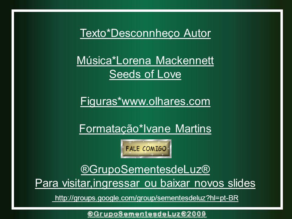 Texto*Desconnheço Autor Música*Lorena Mackennett Seeds of Love