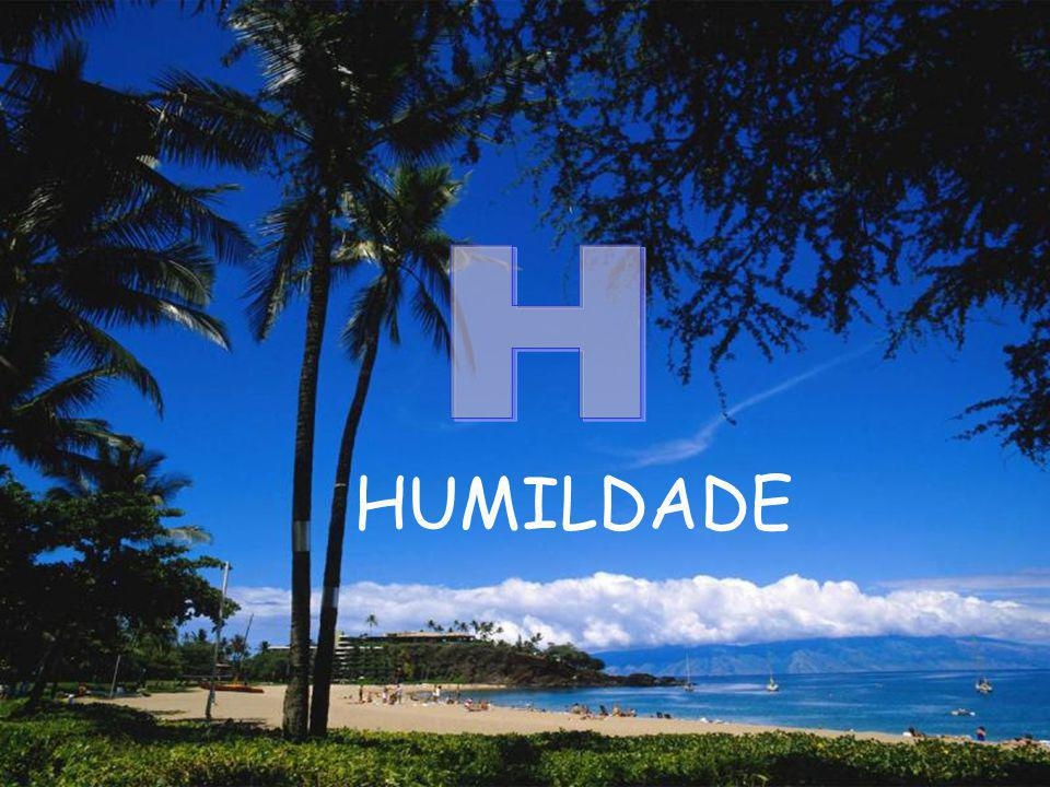 H HUMILDADE