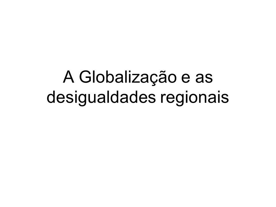 A Globalização e as desigualdades regionais