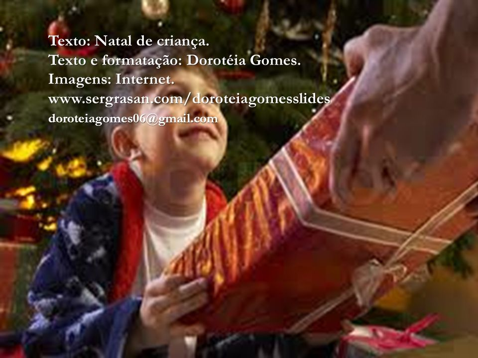 Texto: Natal de criança. Texto e formatação: Dorotéia Gomes.