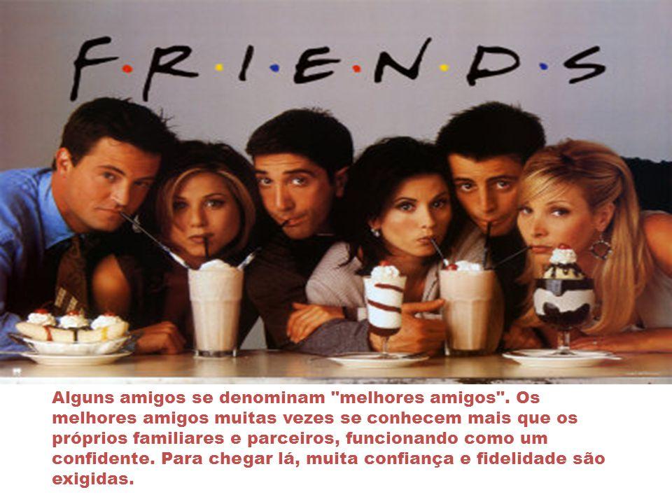 Alguns amigos se denominam melhores amigos