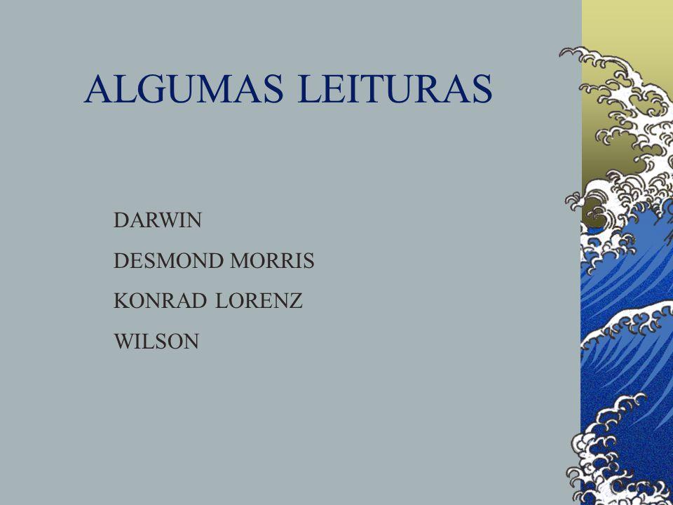 ALGUMAS LEITURAS DARWIN DESMOND MORRIS KONRAD LORENZ WILSON