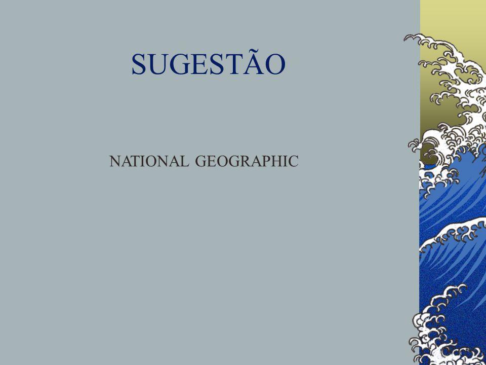 SUGESTÃO NATIONAL GEOGRAPHIC