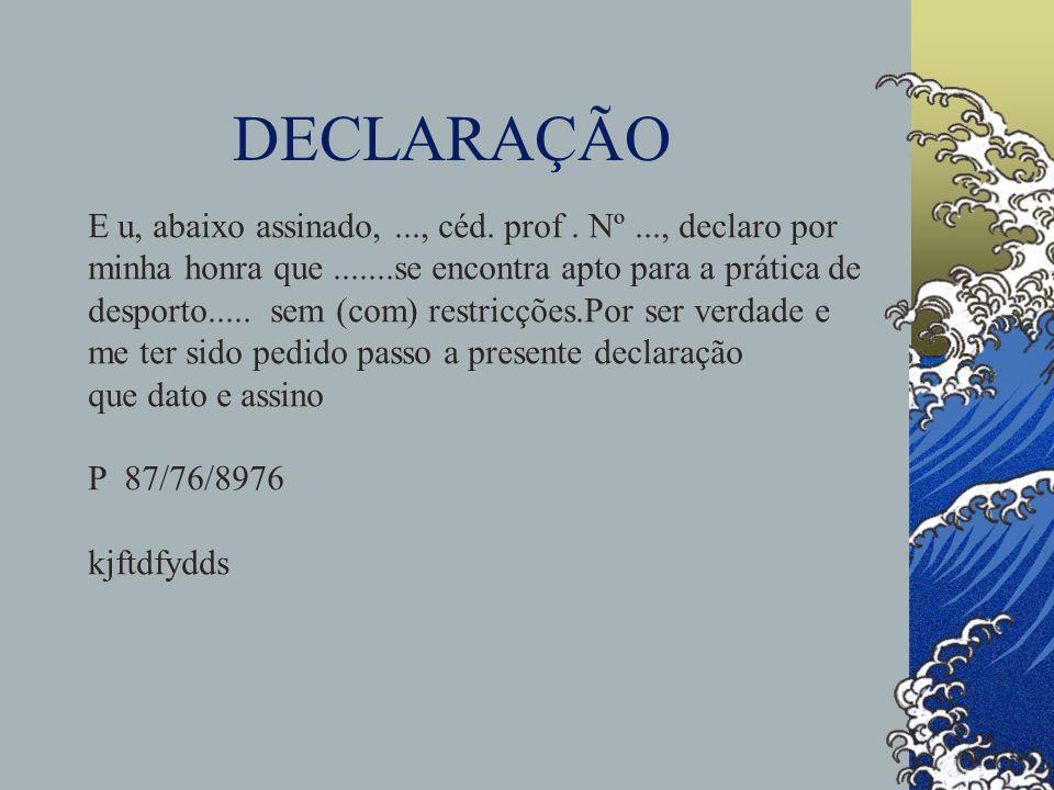 DECLARAÇÃO E u, abaixo assinado, ..., céd. prof . Nº ..., declaro por