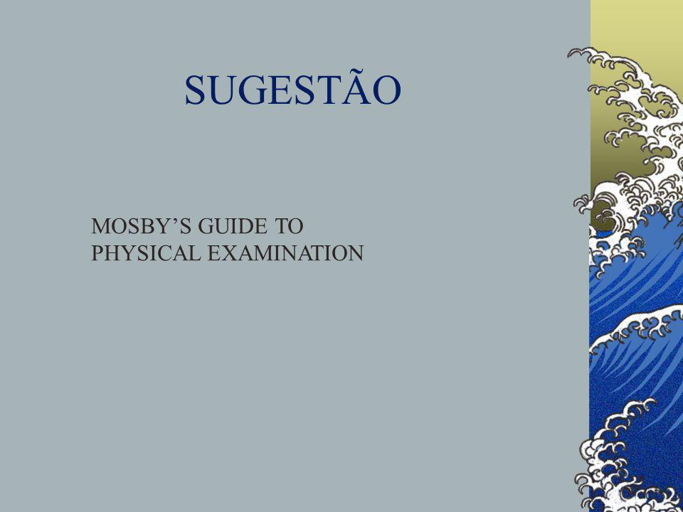 SUGESTÃO MOSBY'S GUIDE TO PHYSICAL EXAMINATION
