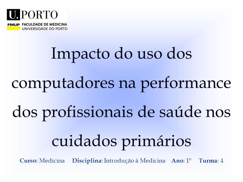 Curso: Medicina Disciplina: Introdução à Medicina Ano: 1º Turma: 4