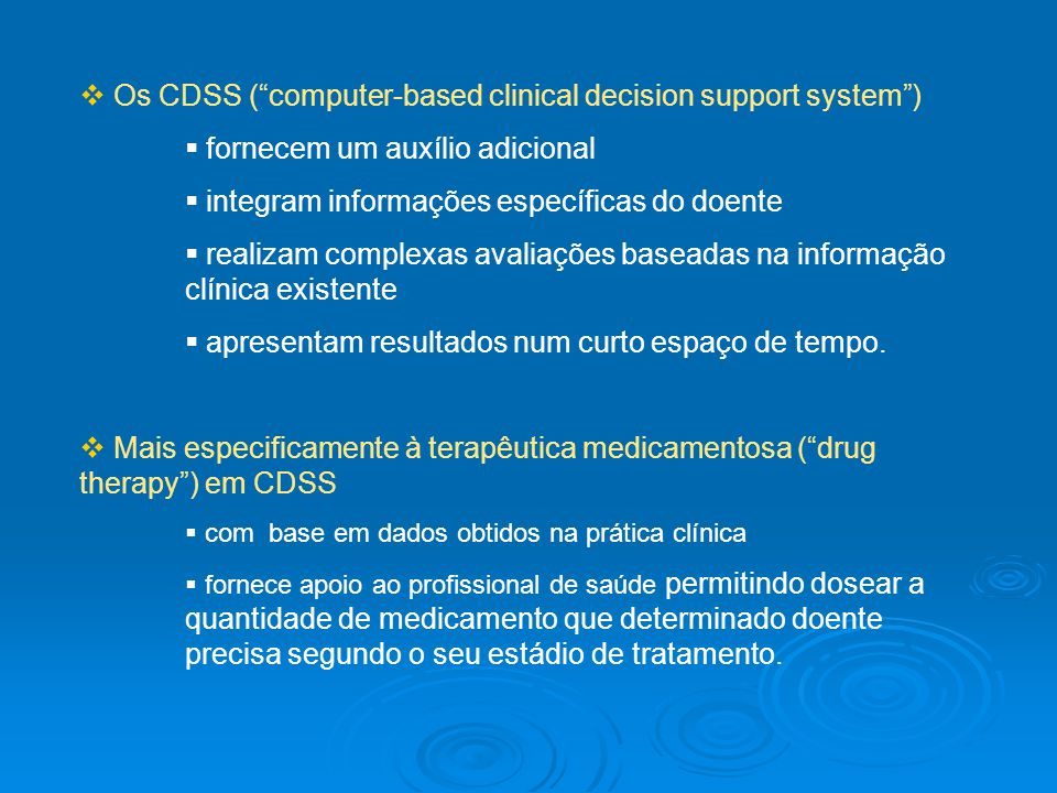 Os CDSS ( computer-based clinical decision support system )